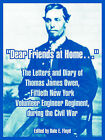 Dear Friends at Home.: The Letters and Diary of Thomas James Owen, Fiftieth New York Volunteer Engineer Regiment, During the Civil War by Thomas James Owen (Paperback / softback, 2004)
