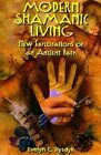 Modern Shamanic Living: New Explorations of an Ancient Path by Evelyn C. Rysdyk (Paperback, 1999)