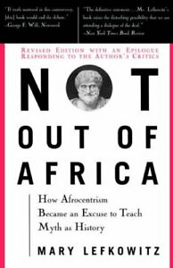 """Not Out Of Africa: How """"Afrocentrism"""" Became An ... by Lefkowitz, Mary Paperback"""
