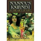 Nanna's Journey or The Gift of Life 9780595356898 by Marianne Ruuth Book
