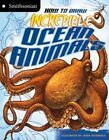 How to Draw Incredible Ocean Animals by Kristen McCurry (Paperback / softback, 2013)