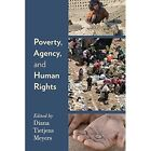 Poverty, Agency, and Human Rights by Diana Tietjens Meyers (Paperback, 2014)