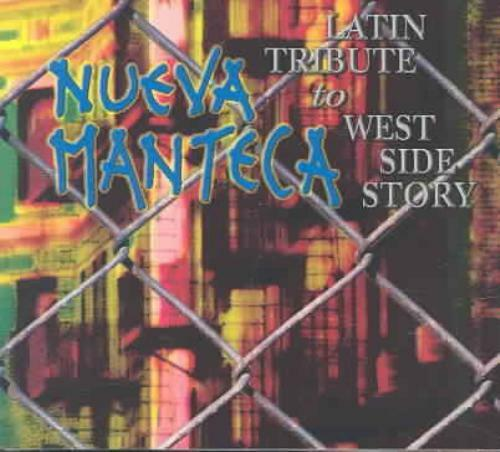 NUEVA MANTECA - LATIN TRIBUTE TO WEST SIDE STORY * NEW CD
