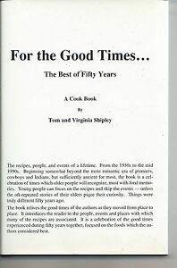 SA-016 - For the Good Times, A Cook Book, Tom Virginia Shipley, Signed, 1996 Vtg