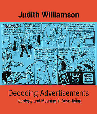 IDEAS IN PROGRESS: DECODING ADVERTISEMENTS: IDEOLOGY AND MEANING IN ADVERTISING.