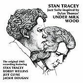 Stan Tracey - Jazz Suite (Inspired by Dylan Thomas' Under Milk Wood, 2004) CD
