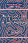 The Person-Centred Approach: A Passionate Presence by Peggy Natiello (Paperback, 2001)