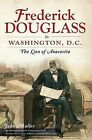 Frederick Douglass in Washington, D.C.: The Lion of Anacostia by John Muller (Paperback / softback, 2012)