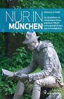 Nur in München von Duncan J. D. Smith (2012, Taschenbuch)