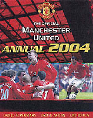 1 of 1 - New, Official Manchester United Annual 2004 (Annuals), Davies, Simon, Bostock, A