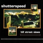 Hill Street Views by Shutterspeed (CD, Aug-2009)