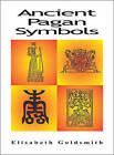 Ancient Pagan Symbols by Elisabeth Goldsmith (Paperback, 2003)