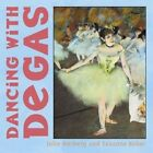 Dancing with Degas by Suzanne Bober, Julie Merberg (Board book, 2005)