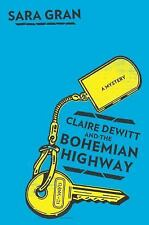 Claire Dewitt and the Bohemian Highway by Sara Gran (2013, BN;HC; FREE TRACKING)