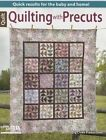 Quilting with Precuts: Quick Results for the Baby and Home! by Sue Marsh (Paperback, 2014)