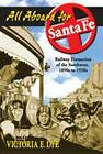 All Aboard for Santa Fe: Railway Promotion of the Southwest, 1890s to 1930s by Victoria E Dye (Paperback, 2007)