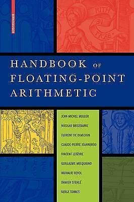 Handbook of Floating-Point Arithmetic by Muller, Jean-Michel|Brisebarre, Nicolas
