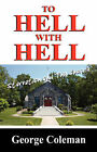 To Hell with Hell: Starvation and the Church by George Coleman (Paperback / softback, 2008)
