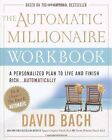 The Automatic Millionaire Workbook: A Personalized Plan to Live and Finish Rich by David Bach (Paperback, 2005)