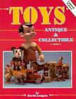 Toys Antique and Collectible by David Longest (1995, Paperback)