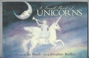 A Small Book of Unicorns 2003 Jay Burch Softcover Pomegranate Artbooks