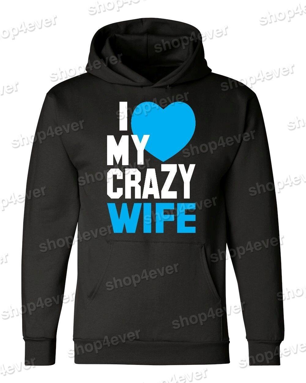 I Love My Crazy Husband Hoodies Funny Couples Matching Valentines Sweatshirt