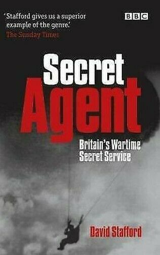 Secret Agent : The True Story Of The Special Operations Executive