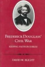 Frederick Douglass' Civil War : Keeping Faith in Jubilee by David W. Blight (1991, Paperback, Reprint)