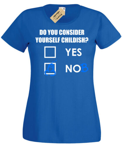 CONSIDER YOURSELF CHILDISH T-Shirt funny rude joke Womens Ladies gift top