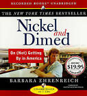 Nickel and Dimed: On (Not) Getting by in America by Barbara Ehrenreich (CD-Audio, 2005)