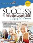 Success on the Middle Level ISEE: A Complete Course by Christa Abbott M Ed (Paperback / softback, 2013)