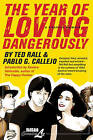 The Year of Loving Dangerously by Pablo Callejo, Ted Rall (Hardback, 2010)