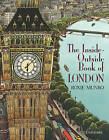 The Inside-Outside Book of London by Roxie Munro (Hardback, 2015)