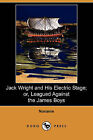 Jack Wright and His Electric Stage; Or, Leagued Against the James Boys (Dodo Press) by Noname (Paperback / softback, 2009)
