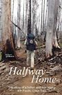 Halfway Home: The Story of a Father and Son Hiking the Pacific Crest Trail by Donald Reavis, Quentin Reavis (Paperback / softback, 2015)