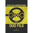 Nuclear Generations Book II Duo Filii 9781453511794 Paperback