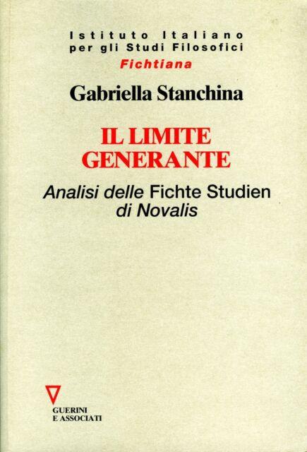 STANCHINA, Il limite generante. Analisi delle Fichte Studien di Novalis