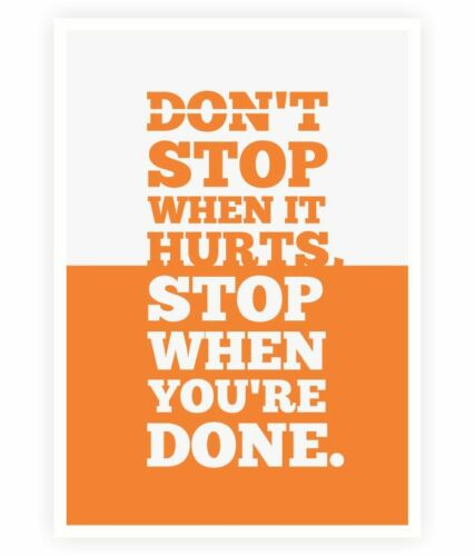 """/""""DON/'T STOP..../"""" Motivational Inspirational Sayings Poster Multiple Sizes"""