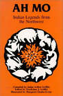 Ah Mo: Indian Legends from the Northwest by Arthur E. Griffin (Paperback, 1996)