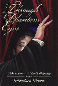 NEW-Through-Phantom-Eyes-A-Child-039-s-Guidance-Volume-1-of-the-Opera-SIGNED-HC-HB