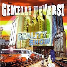CD GEMELLI DIVERSI REALITY SHOW REALYTI REALITI NUOVO