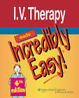 I.V. Therapy Made Incredibly Easy! by Lippincott Williams and Wilkins (Paperback, 2009)