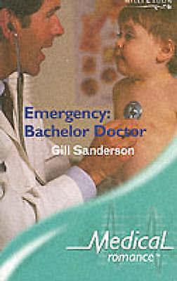 Emergency: Bachelor Doctor (Mills & Boon Medical), Sanderson, Gill, Very Good Bo
