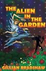 Alien in the Garden by Gillian Bradshaw (Paperback / softback, 2014)