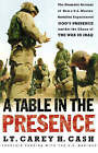 A Table in the Presence: The Dramatic Account of How a U.S. Marine Battalion Experienced God's Presence Amidst the Chaos of the War in Iraq by LT Carey H. Cash (Paperback, 2005)