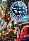 Project X Alien Adventures: Grey Book Band, Oxford Level 12: Trapped in Time by Elen Caldecott (Paperback, 2014)