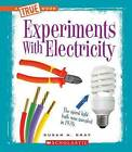 Experiments with Electricity by Susan Heinrichs Gray (Paperback / softback)