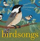 Birdsongs by Betsy Franco-Feeney (Other book format, 2007)