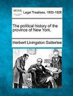 The Political History of the Province of New York. by Herbert Livingston Satterlee (Paperback / softback, 2010)