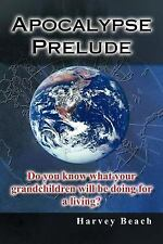 Apocalypse Prelude : Do You Know What Your Grandchildren Will Be Doing for A...